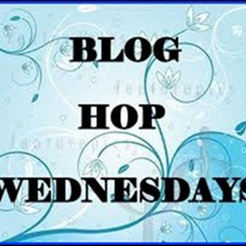 Blog Hop Wednesdays ~ Week 16