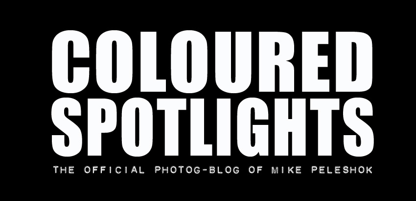 COLOURED SPOTLIGHTS - The Official Photog-Blog of Mike Peleshok