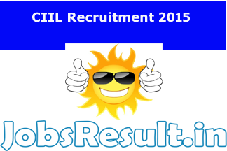 CIIL Recruitment 2015