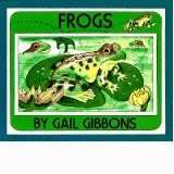 http://www.amazon.com/Frogs-Gail-Gibbons/dp/0823411346/ref=sr_1_1?ie=UTF8&qid=1398198193&sr=8-1&keywords=frogs+by+gail+gibbons