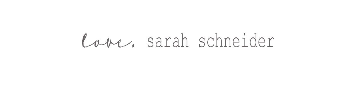 love, sarah schneider