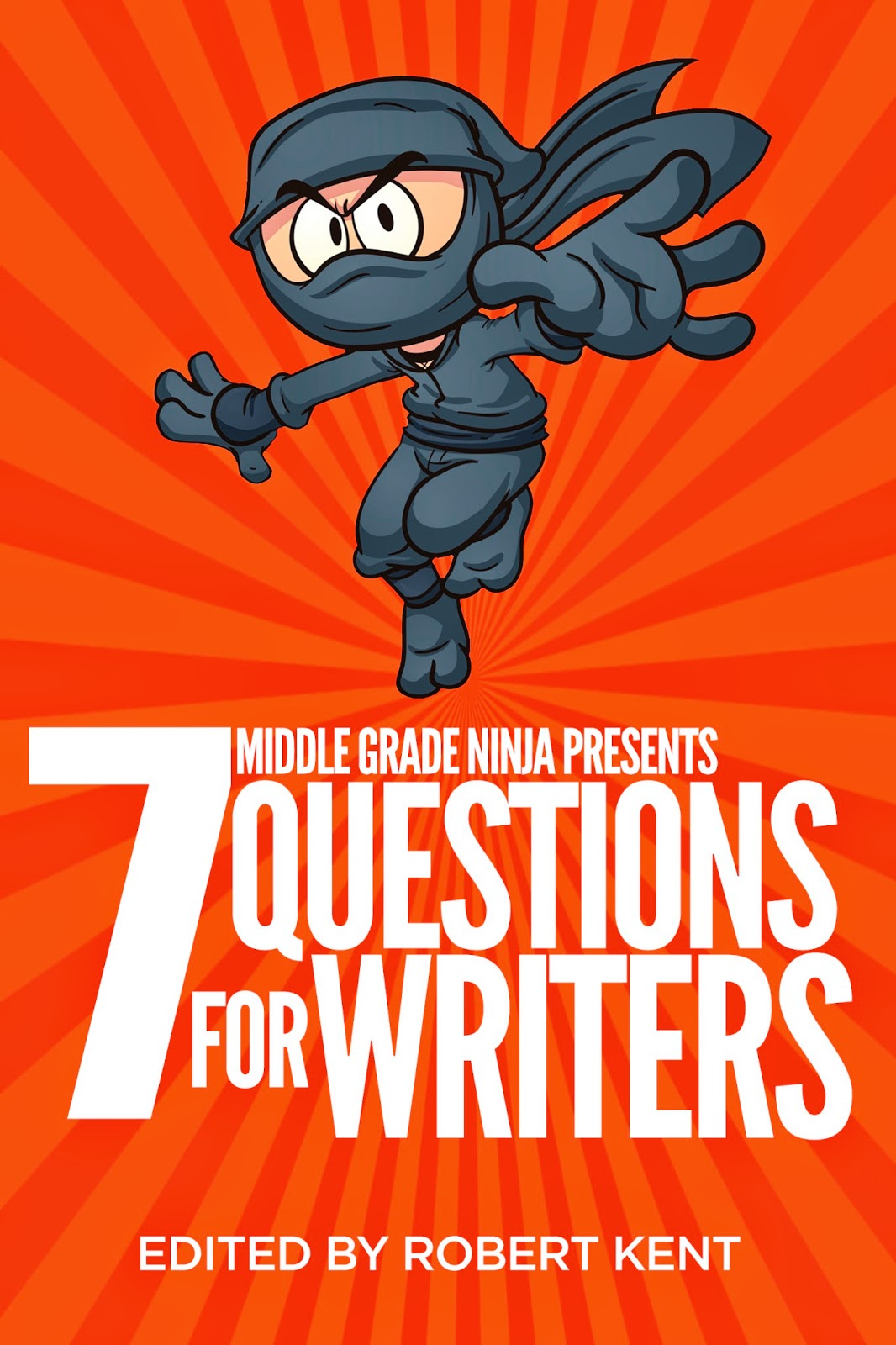middle grade ninja interviews writers 7 questions for writers is a series of interviews conducted some of today s best writers every writer faces the same 7 questions and i have not edited