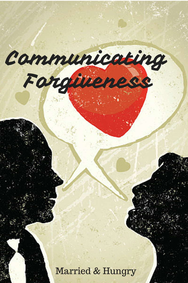 Communicating Forgiveness. Biblicaly Communicating with your Spouse