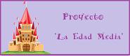 """Proyecto; """"La edad Media"""""""