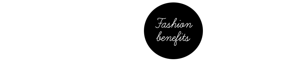 Fashion Benefits