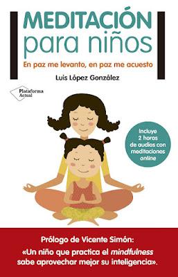 LIBRO - Meditación para niños  Luis López González (Plataforma - Noviembre 2015)  MENTE Y ESPIRITUALIDAD - FAMILIA - SALUD  Comprar en Amazon España