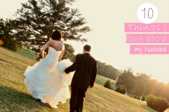 10 things I love about husband