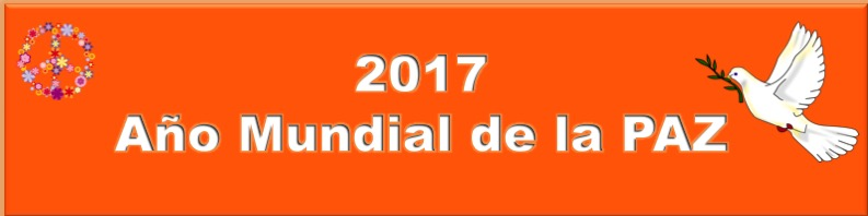 ARMONIA Y PAZ: 2017 AÑO MUNDIAL DE LA PAZ