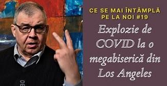Ted Pope 🔴 Ce se mai întâmplă pe la noi ✅ Explozie de Covid la o megabiserică din Los Angeles