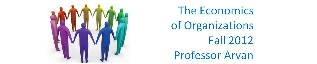The Economics of Organizations - Fall 2012