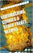 GOBSMACKING COOKIES AND OTHER TREATS, RECIPES