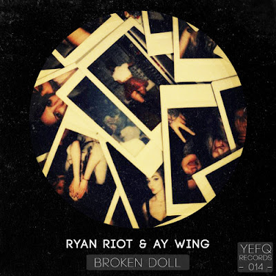 Ryan Riot & Ay Wing - Broken Doll EP (YEFQ Records 014)