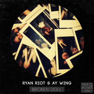 Ryan Riot & Ay Wing - Broken Doll EP (YEFQ Records 014)