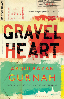 To Read: Gravel Heart by Abdulrazak Gurnah