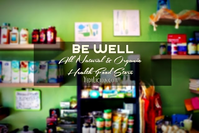 BE WELL All Natural and Organic Health Food Store in Antipolo City. Where to Buy Healthy Organic Food in Antipolo City, Antipolo Food Trip Series. Be Well Address, Location, Contact No, Facebook, Website, Blog, Products