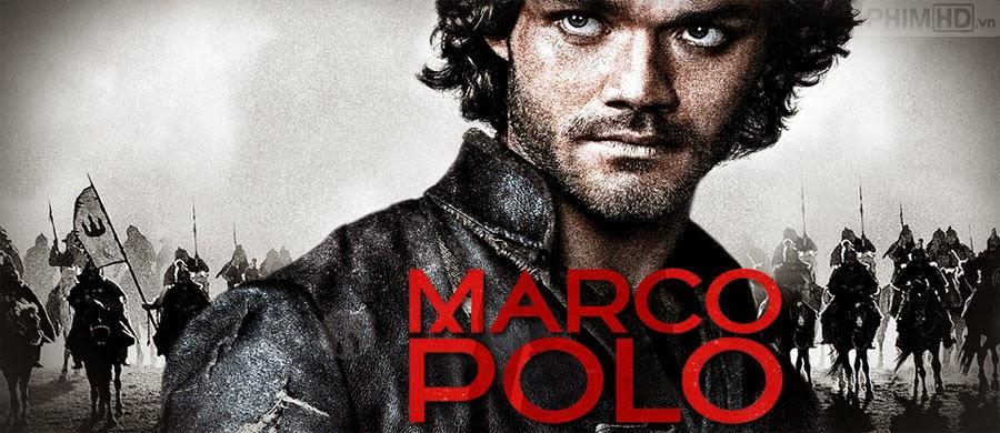 Nhà Thám Hiểm Marco Polo: Phần 1 - Marco Polo: Season 1 - 2014
