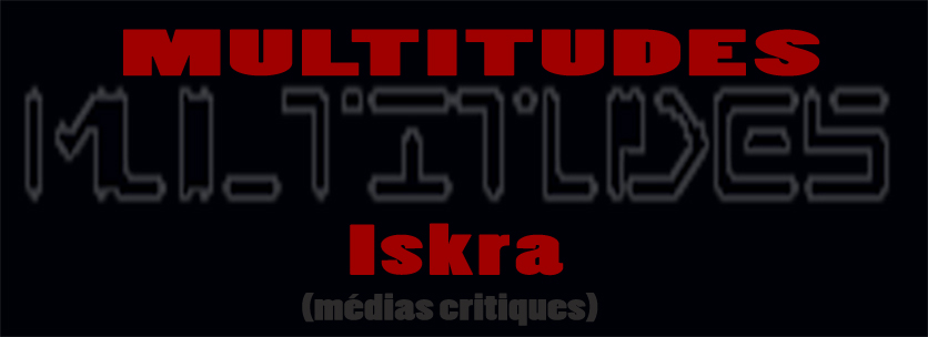 Multitudes Iskra Web TV : L'Autre Télé Politique Alternative