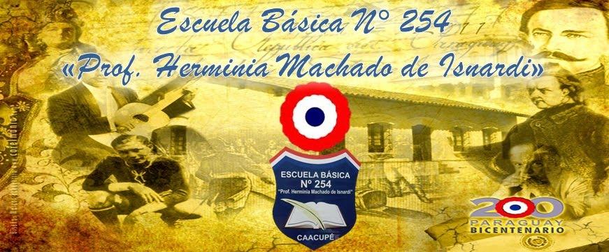 "Esc. Bás. Nº  254 ""Prof. Herminia Machado de Isnardi"""