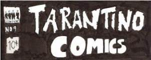 Click Below to See Previous Issues of Tarantino Comics!