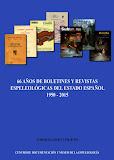 66 AÑOS DE BOLETINES Y REVISTAS ESPELEOLÓGICAS DEL ESTADO ESPAÑOL 1950-2015