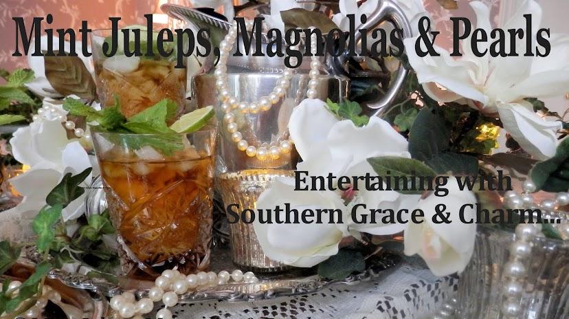 Mint Juleps, Magnolias & Pearls