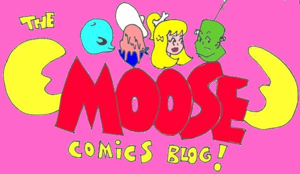 The Moose Comics Blog