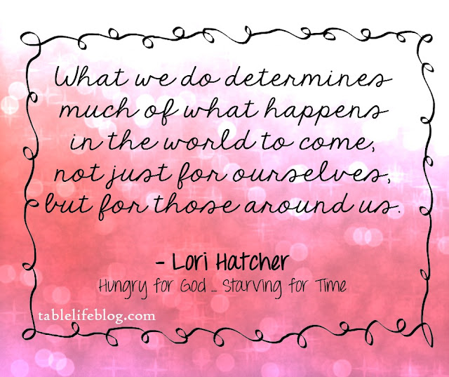 Lori Hatcher ~ Hungry for God ~ Quote