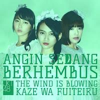 Download Album JKT48 - Angin Sedang Berhembus (Kaze Wa Fuiteiru) MP3