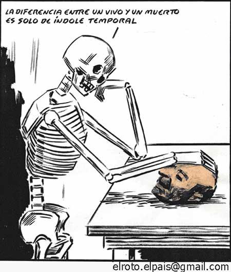 La diferencia entre un vivo y un muerto es solo de índole temporal. El Roto, 1/11/2011