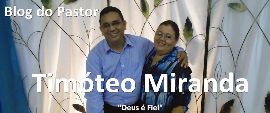 """""""BLOG PASTOR TIMÓTEO MIRANDA"""""""