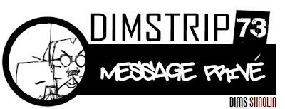 http://1.bp.blogspot.com/-_6fLUMBn_Cs/T-TAa-jd-FI/AAAAAAAACX4/tqLjvKd3Kus/s1600/Dimstrip+73_message+priv%C3%A9.jpg