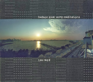 Lou Reed, Hudson River Wind Meditations