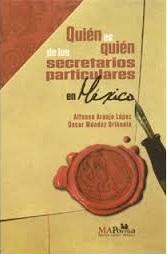 Quien es quien de los secretarios particulares en México