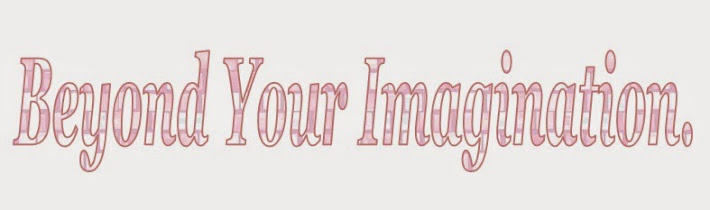 *Beyond Your Imagination*