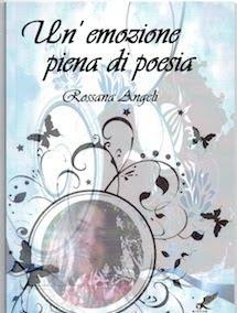 Un Emozione piena di Poesia, di Rossana Angeli