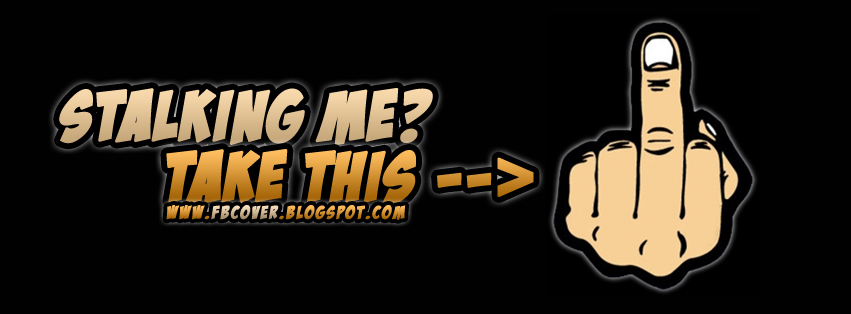 Stalking Me Take This Middle Finger Facebook Cover