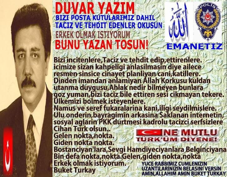 POLIS AMCALARIM,ABILERIM BUYUKLERIM ARTIK ERKEK OLMAK ISTIYORUM.BUKET TURKAY