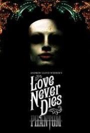 Ver Andrew Lloyd Webber's Love Never Dies (2012) Online
