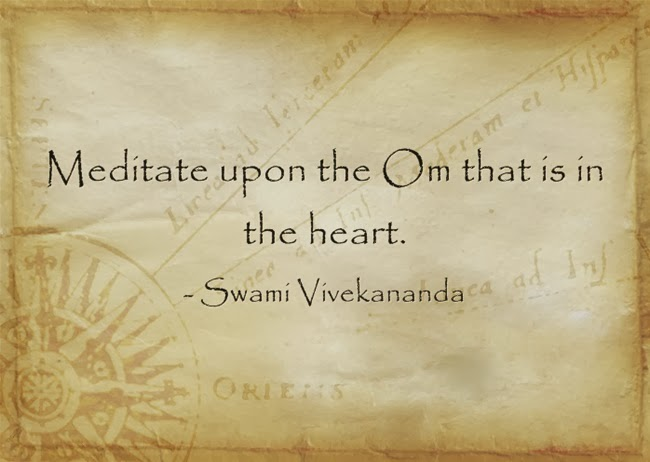 """Meditate upon the Om that is in the heart."""