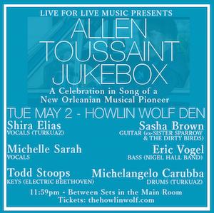 5/2 : Allen Toussaint Jukebox**PART OF LIVE FOR LIVE MUSIC SHOW**