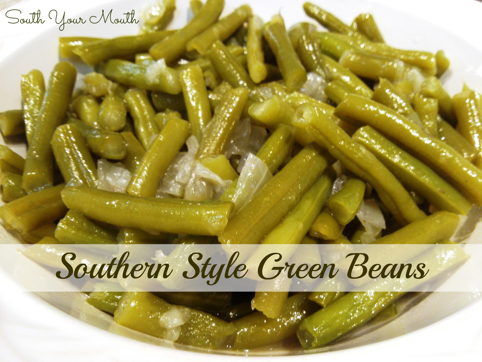 South Your MouthSouthern Style Green Beans