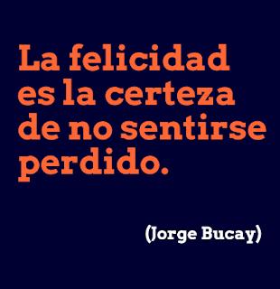 felicidad frase bucay