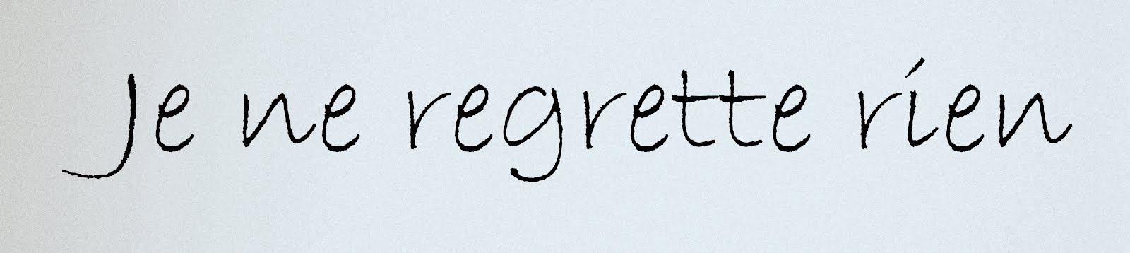 Je ne regrette rien
