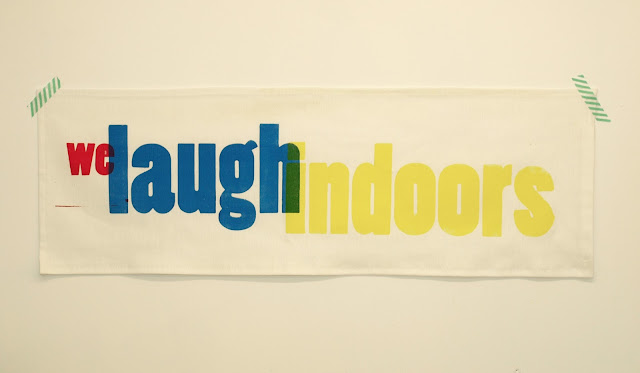 WeLaughIndoors_screenprinted_banner