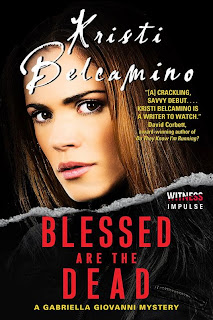 Blessed are the Dead by Kristi Belcamino – Excerpt + Giveaway