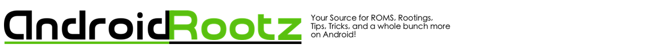 Android Rootz | Source for Android Rooting, ROMS, Tricks and more!