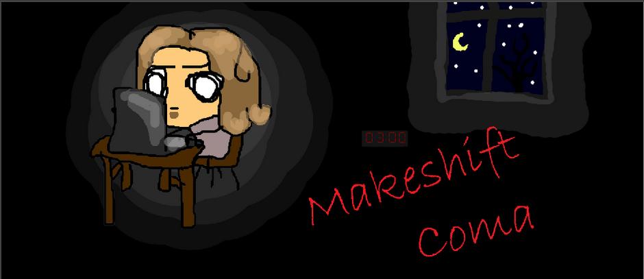 Makeshift Coma