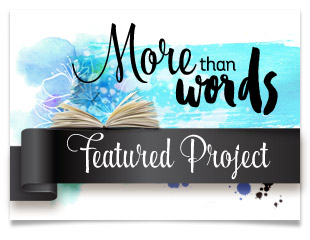 More Than Words Spotlight - May 2017 Challenge