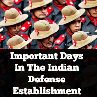 Important Days In The Indian Defense Establishment