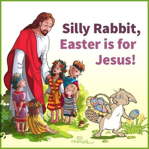 Silly Rabbit  Easter is for Jesus Jesus Easter Bunny